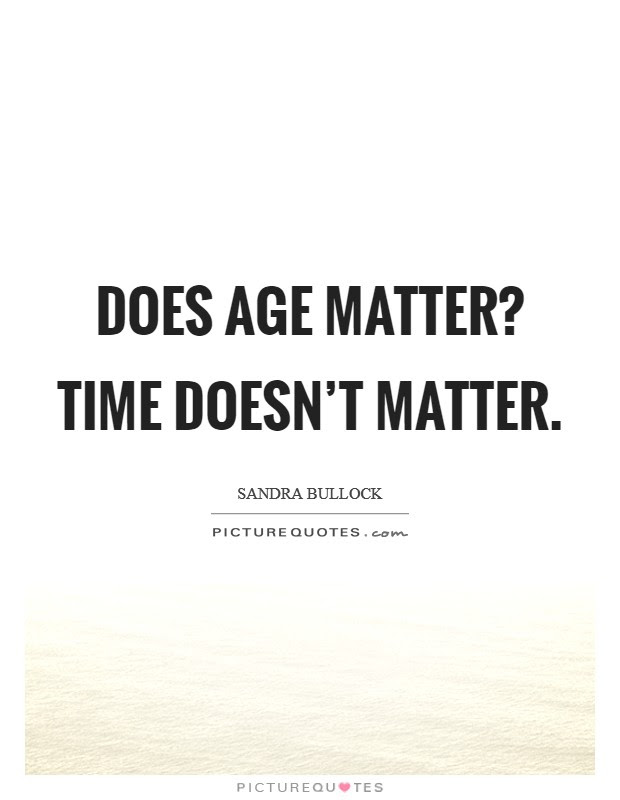 Does Age Matter Time Doesnt Matter Picture Quotes