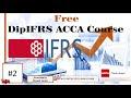 DipIFRS ACCA course - IASB Conceptual Framework No.2