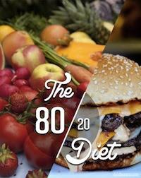 80-20                       diet.