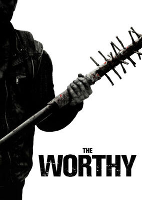 Worthy, The