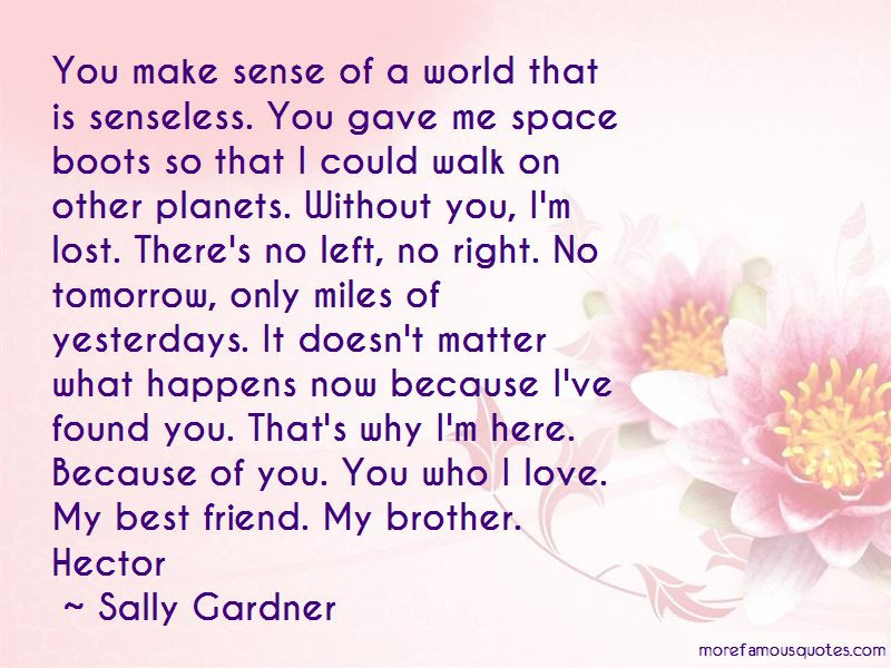 You Are The Best Brother In The World Quotes Top 7 Quotes About You
