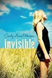 Invisible - Cecily Anne Patterson