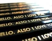 VALENTINE PENCILS (6) - Hello. Also I love you - black and gold GRAPHITE hex pencils w/ stamped craft pencil case
