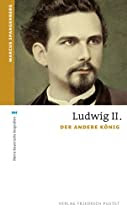 Ludwig II: Der andere König