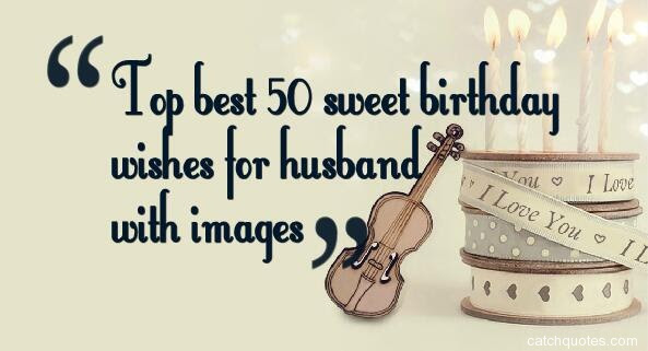Funny Birthday Wishes For Husband Quotes