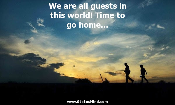 We Are All Guests In This World Time To Go Statusmindcom