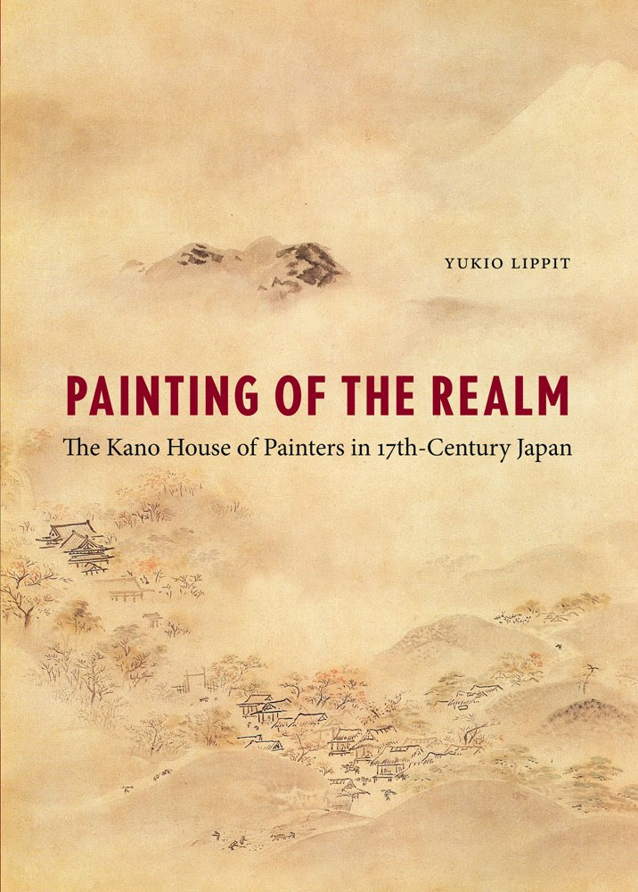 Painting of the Realm: The Kano House of Painters in Seventeenth ...