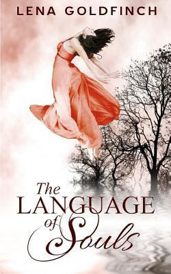 The Language of Souls by Lena Goldfinch