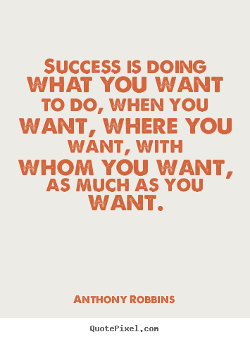 Quotes About Inspirational Success Is Doing What You Want To Do