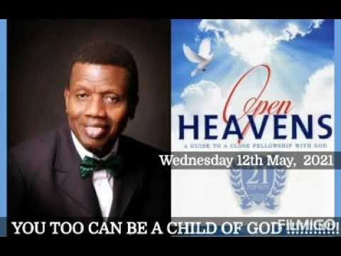 Open Heaven 12 May 2021– You too can be a Child of God