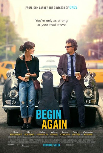 """Begin Again Movie Poster---can't wait for this movie... originally titled """"Can a Song Save Your Life?"""""""