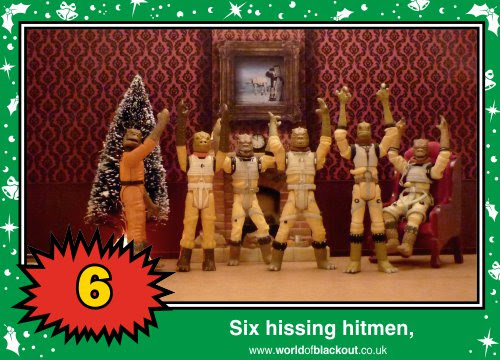 On the eleventh Wookiee Life Day, the Dark Side gave to me: Six hissing hitmen...