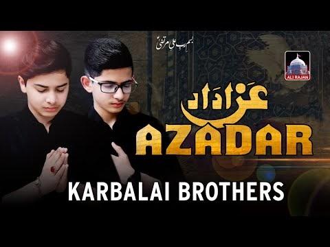Azadar | Karbalai Brothers | New Noha Muharram 2020