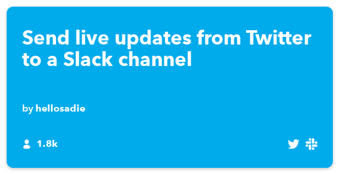 IFTTT Recipe: Send live updates from Twitter to a Slack channel connects twitter to slack