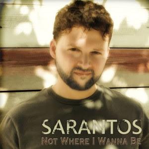 Sarantos 1st CD Not Where I Wanna Be CDBaby 11-14