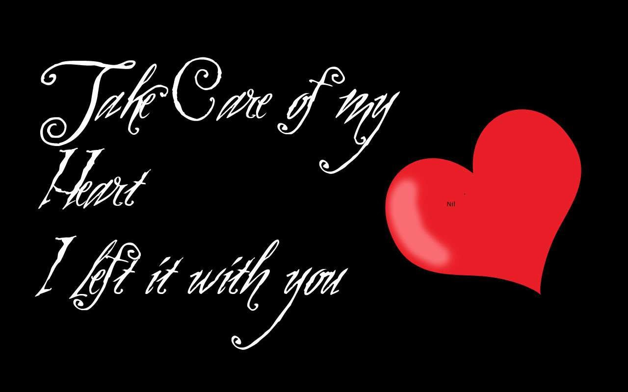 Take Care Of My Heart I Left It With You Sad Quote