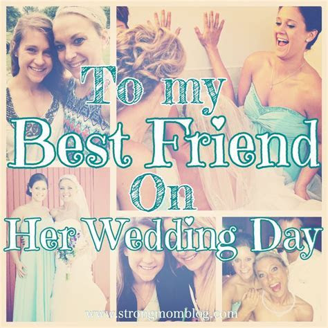 A Letter to my Best Friend on Her Wedding Day   Blogs in