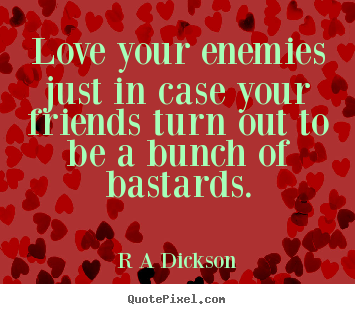 Friends Turn Into Enemies Quotes F Ftop 2018