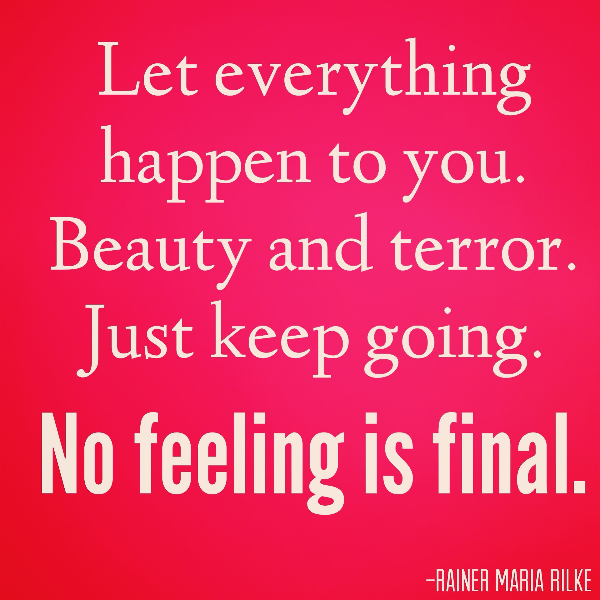 Top 13 Inspirational Quotes 3 No Feeling Is Final