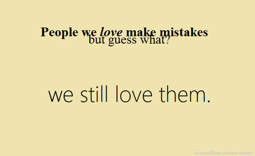 People We Love Make Mistakes Pictures Photos And Images For