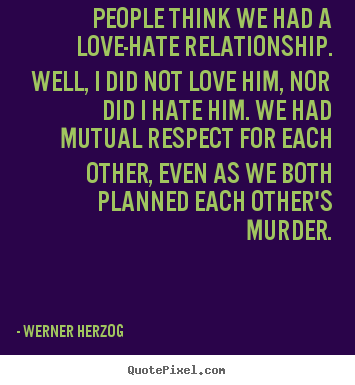 Quotes About Love Hate Relationship 63 Quotes