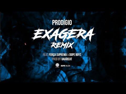 Prodigio - Exagera (Remix)(Ft. Força Suprema & Dope Boyz)(Oficial Video) | [Veja Aqui]