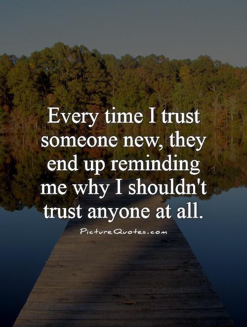 Broken Trust Quotes Sayings Broken Trust Picture Quotes