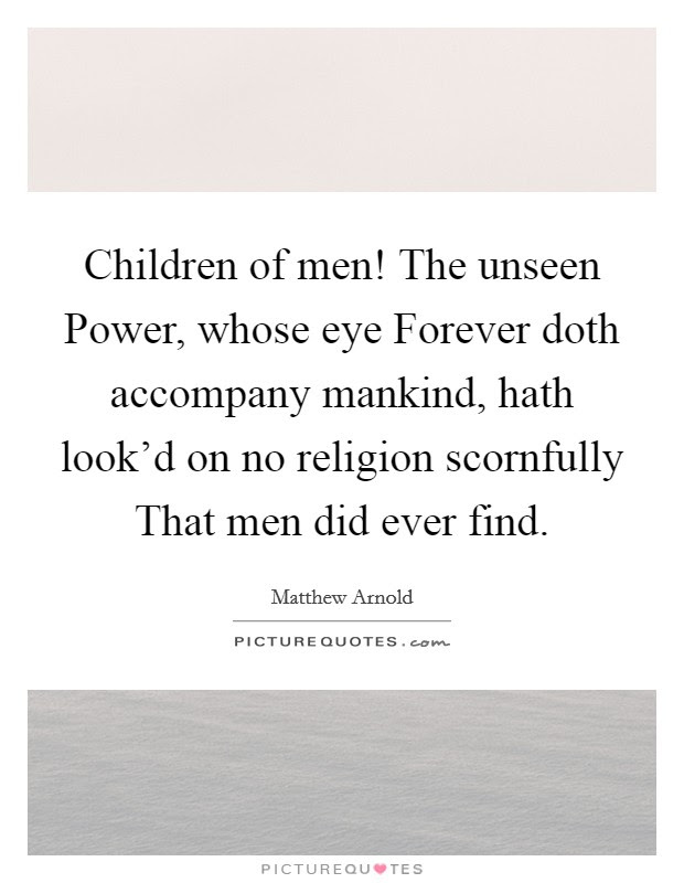 Children Of Men The Unseen Power Whose Eye Forever Doth