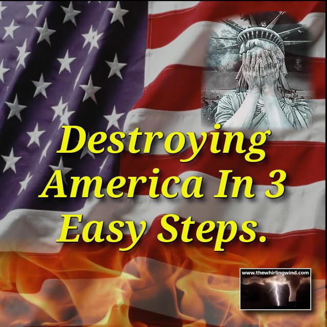 destruction of america in 3 easy steps header Destroying America In 3 Easy Steps