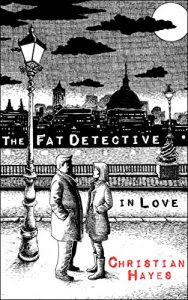 The Fat Detective in Love by Christian Hayes