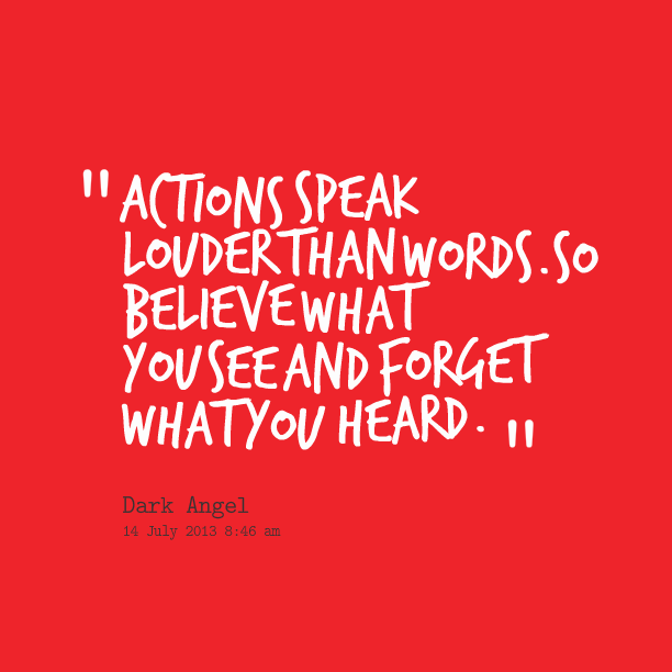 Quotes About Actions Speak Louder Than Words 84 Quotes