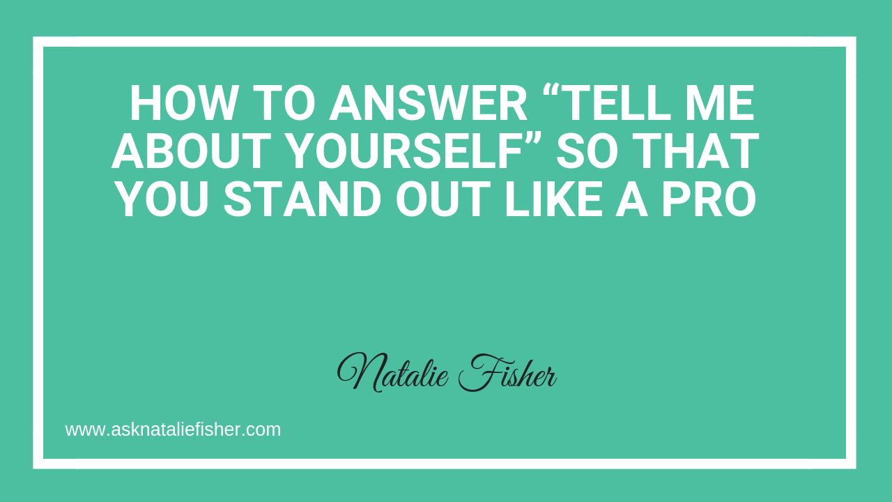 Tell Me About Yourself Archives - Natalie Fisher