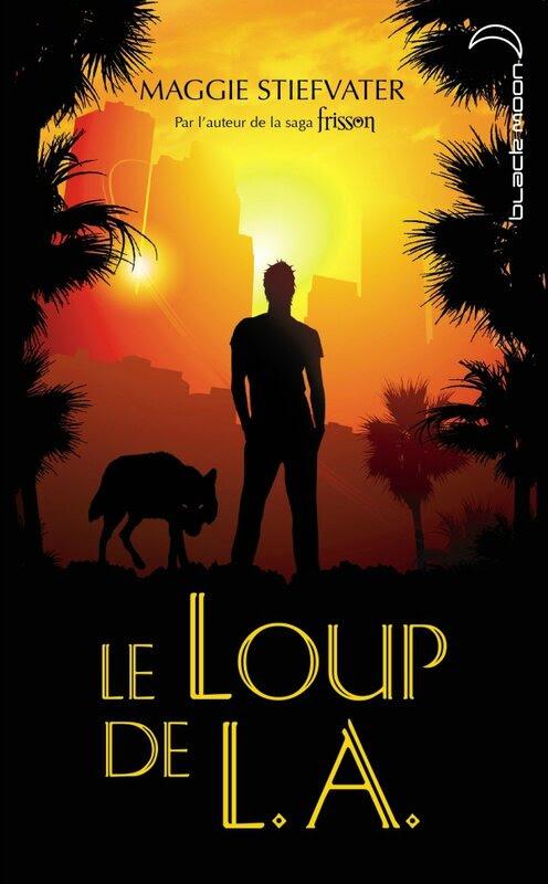Le Loup de L.A., de Maggie Stiefvater - Les mots sont, les ...