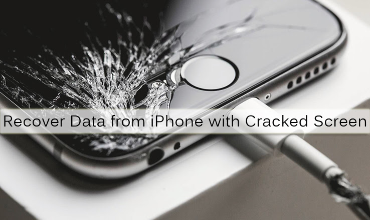 Recover Data from iPhone with Broken\/Cracked\/Dead Screen