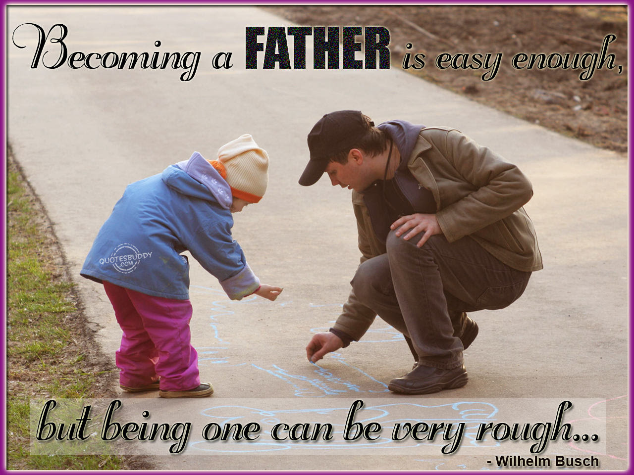Latest HD Quotes About Being A Good Daddy - Paulcong