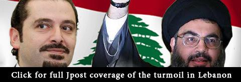 Click here for full Jpost coverage of the   turmoil in Lebanon