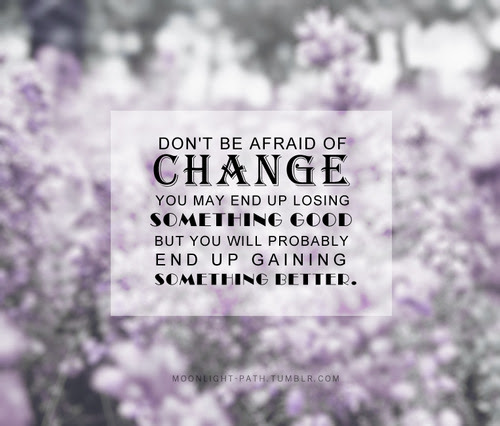 Quotes About Scared Of Change 35 Quotes