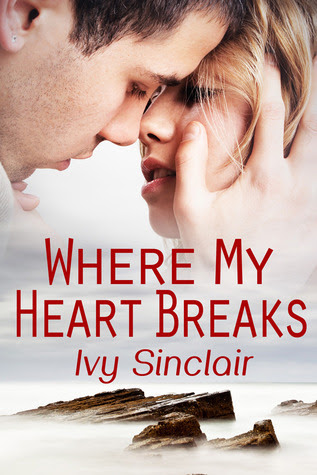 Where My Heart Breaks by Ivy Sinclair