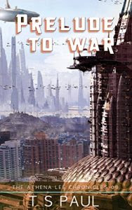 Prelude to War by T.S. Paul