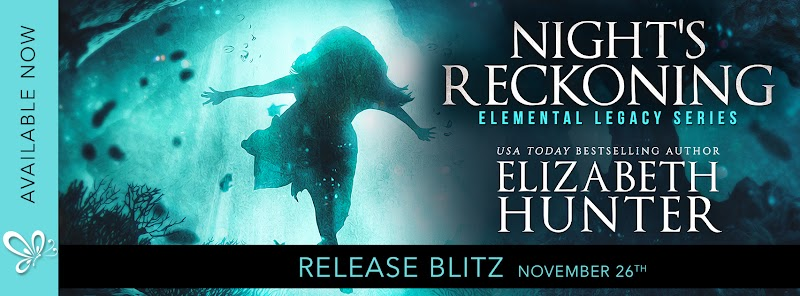 RELEASE BLITZ:  NIGHT'S RECKONING BY ELIZABETH HUNTER + GIVEAWAY
