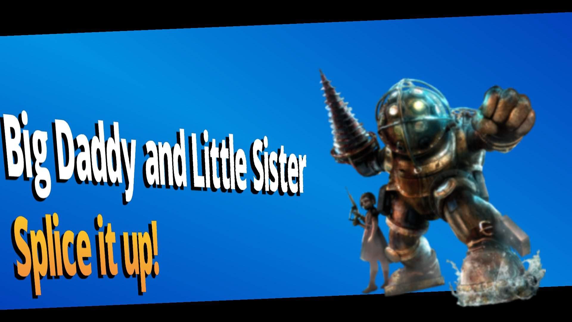 Big Daddy And Little Sister For Smash Smash Amino