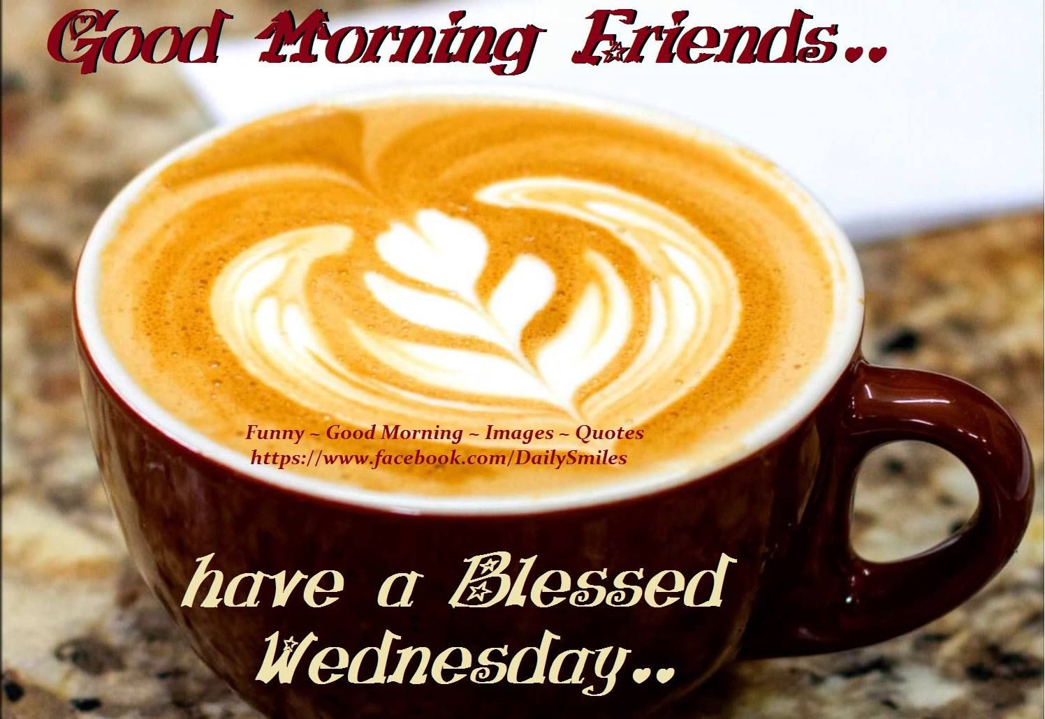 Good Morning Friends Have A Blessed Wednesday Pictures Photos And