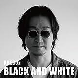 BLACK AND WHITE(DVD付)