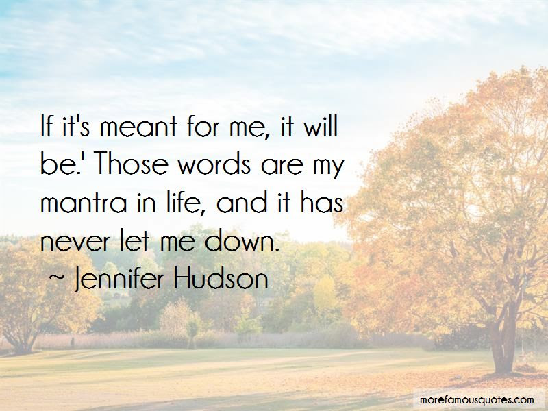 If Its Meant For Me Quotes Top 43 Quotes About If Its Meant For
