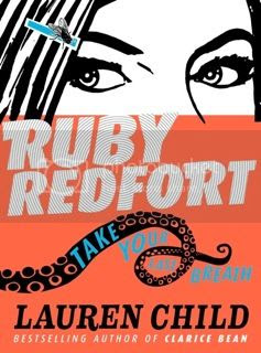 Ruby Redfort Take Your Last Breath by Lauren Child
