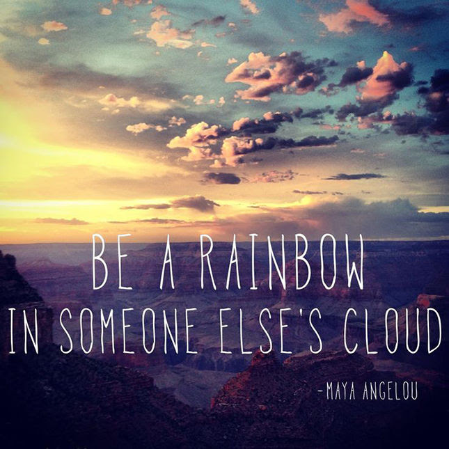 Maya Angelou Rainbows In Clouds Quote Quotes