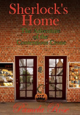 Sherlock's Home: The Adventure of the Contentious Crone