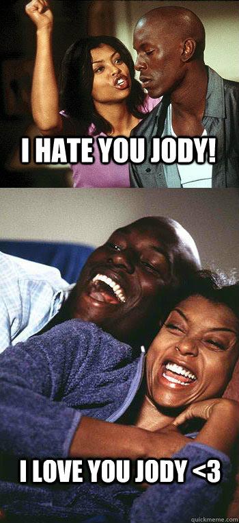 I Hate You Jody I Love You Jody 3 Baby Boy Quickmeme