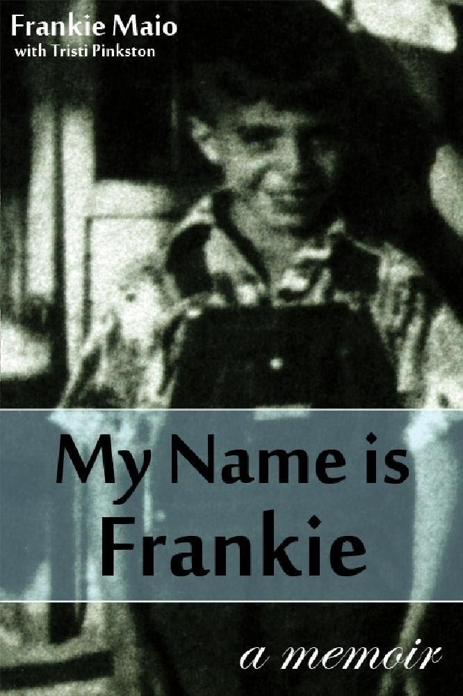 My Name is Frankie - Kindle edition by Frankie Maio, Tristi ...
