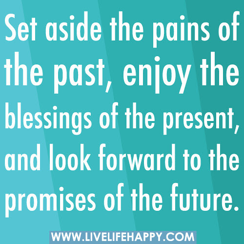 Set Aside The Pains Of The Past Live Life Happy